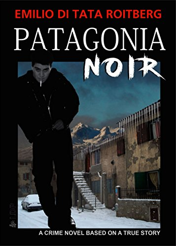 patagonia-noir-a-crime-story-based-on-a-true-story-english-edition