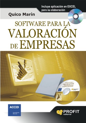 Software para la valoración de empresas: Incluye aplicación en EXCEL para su elaboración por Quico Marín Anglada