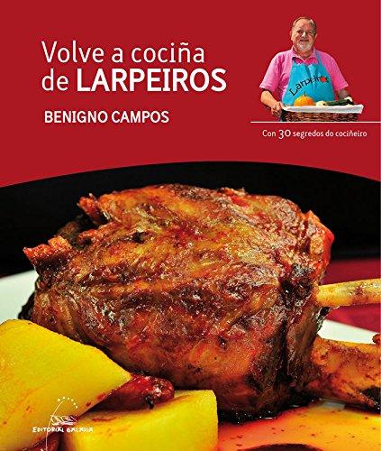 Volve a cociña de Larpeiros (Varios) por Benigno Campos Melón
