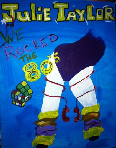 We Rocked the 80s (1970s The Retro Years Book 3) by Julie Taylor