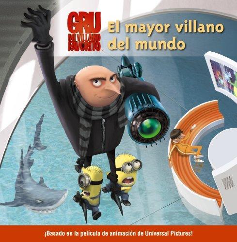 El mayor villano del mundo (Literatura Infantil (6-11 Años) – Gru Y Los Minions)