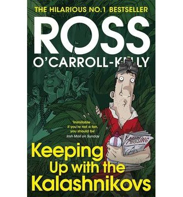 [(Keeping Up with the Kalashnikovs)] [ By (author) Ross O'Carroll-Kelly ] [October, 2014]