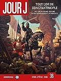 Jour J. 36 : Tout l'ordre de Constantinople / scénario de Fred Duval et Jean-Pierre Pécau   Yana. Illustrateur