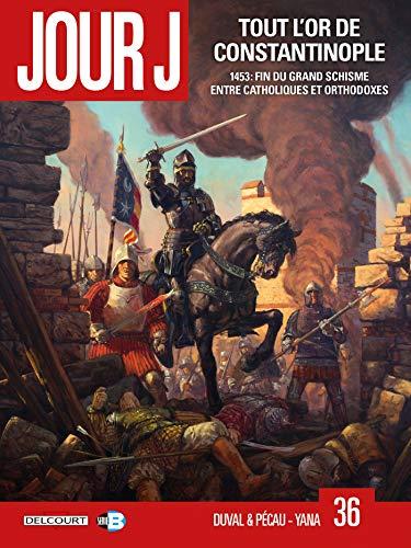 Jour J 36. Tout l'or de Constantinople par Fred Duval