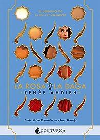 La rosa y la daga par Renée Ahdieh