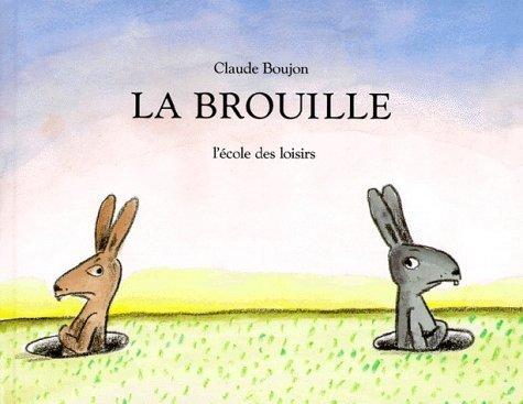 La Brouille de Claude Boujon (1 janvier 1989) Broché