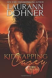 Kidnapping Casey: Volume 2 (Zorn Warriors) by Laurann Dohner (2016-06-15)