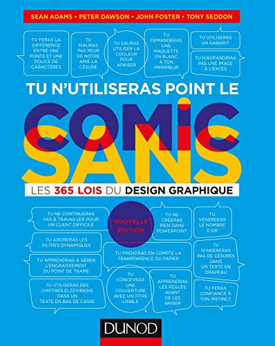 Tu n'utiliseras point le Comic Sans - 2e éd. - Les 365 lois du design graphique par Sean Adams
