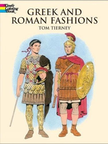 Greek and Roman Fashions (Dover Fashion Coloring Book) por Tom Tierney