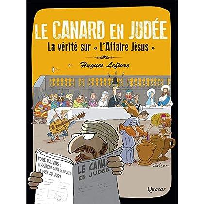 Le Canard en Judée - La vérité sur ' L'Affaire Jésus '