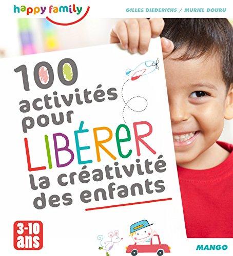 100 activités pour libérer la créativité des enfants (Happy family) par Gilles Diederichs