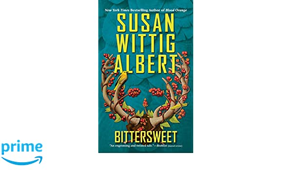 Amazon fr - Bittersweet - Susan Wittig Albert - Livres