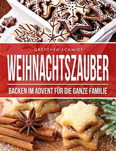 Weihnachtszauber: Backen im Advent für die ganze Familie