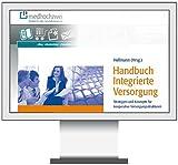 Handbuch Integrierte Versorgung-Online: Strategien und Konzepte für kooperative Versorgungsstrukturen