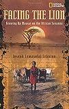 Facing the Lion: Growning Up Massai on the African Savanna (Biography)