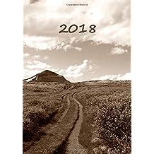 dicker Tagebuch Kalender 2018 - Der Weg: DIN A4 - 1 Tag pro Seite