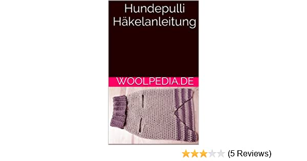 Hundepulli Häkelanleitung eBook: Julia Marquardt: Amazon.de: Kindle-Shop