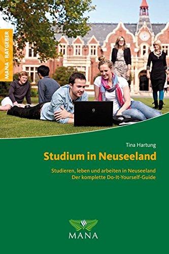 Studium in Neuseeland: Studieren, leben und arbeiten in Neuseeland - Der komplette...