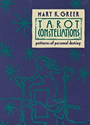 Tarot Constellations: Patterns of Personal Destiny by Mary K. Greer (1987-10-02)