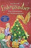 Eulenzauber. Ein Glitzerstern zur Weihnachtszeit: Eine Adventskalendergeschichte in 24 Kapiteln - Ina Brandt