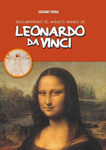 Descubriendo el mágico mundo de Leonardo da Vinci: Pintor, escultor, anatomista, juguetero real, inventor, cocinero...