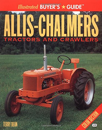 Allis-Chalmers Tractors and Crawlers Illustrated Buyers Guide
