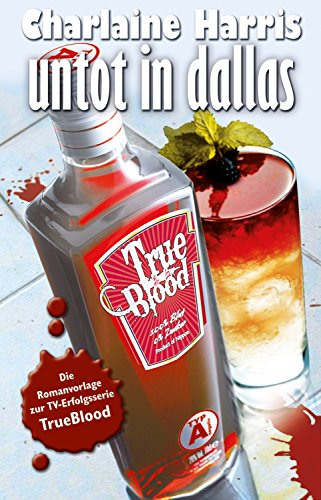 Untot in Dallas: True Blood 2 (Bücher True Blood)
