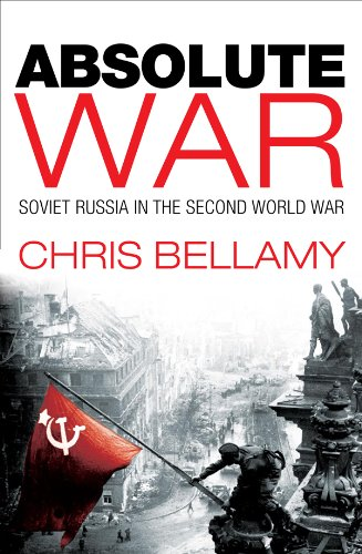 Absolute War(HB): Soviet Russia in the Second World War: a Modern History