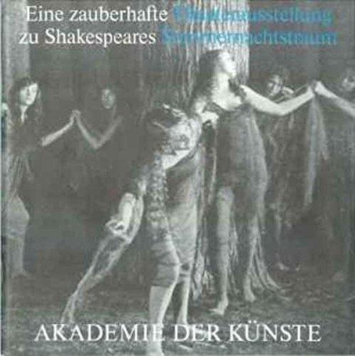 Eine zauberhafte Theaterausstellung zu Shakespeares Sommernachtstraum (Akademie-Kataloge)