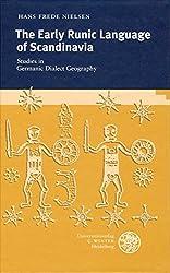 The Early Runic Language of Scandinavia: Studies in Germanic Dialect Geography (Berliner Schriften Zur Kunst)