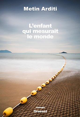 L'enfant qui mesurait le monde : roman (Littérature Française)