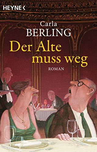 Der Alte muss weg: Roman