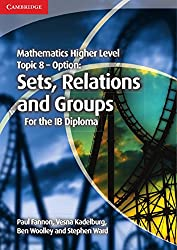 Mathematics Higher Level for the IB Diploma Option Topic 8 Sets, Relations and Groups