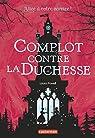 Alice à votre service, tome 1 : Complot contre la duchesse par Powell