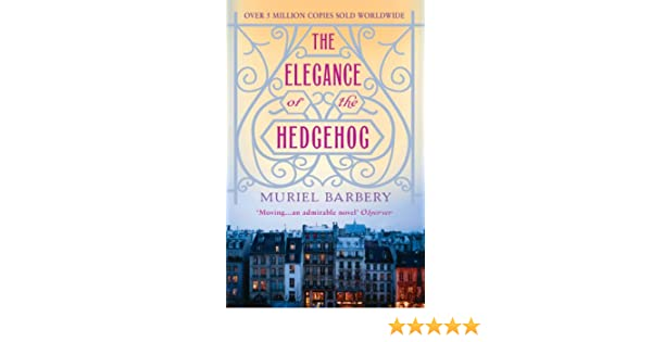 The Elegance of the Hedgehog (English Edition) eBook  Muriel Barbery ... d5664589e4d71