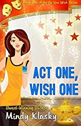 Act One, Wish One (As You Wish Series) (Volume 1) by Mindy Klasky (2013-11-14)