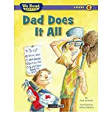 [Dad Does It All (We Read Phonics - Level 6) (We Read Phonics - Level 6 (Cloth)) [ DAD DOES IT ALL (WE READ PHONICS - LEVEL 6) (WE READ PHONICS - LEVEL 6 (CLOTH)) ] By Orshoski, Paul ( Author )Dec-15-2011 Hardcover