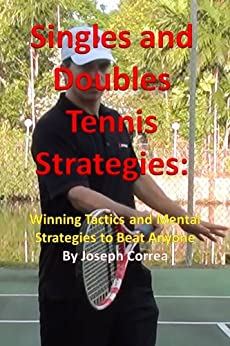 Ebooks Singles and Doubles Tennis Strategies: Winning Tactics and Mental Strategies to Beat Anyone Descargar PDF