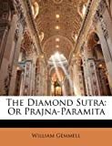 The Diamond Sutra: Or Prajna-Paramita
