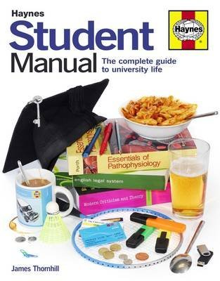 [Student Manual: The Complete Guide to University Life] (By: James Thornhill) [published: June, 2012]