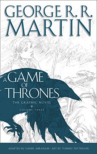 A Game of Thrones: Graphic Novel, Volume Three (A Song of Ice and ...