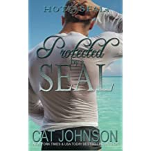 Protected by a SEAL: Hot SEALs (Volume 5) by Cat Johnson (2015-07-21)