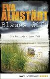'Blaues Gift: Pia Korittkis dritter Fall (Kommissarin Pia Korittki 3)' von Eva Almstädt