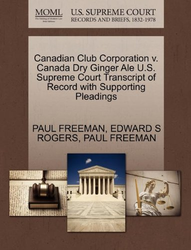 canadian-club-corporation-v-canada-dry-ginger-ale-us-supreme-court-transcript-of-record-with-support