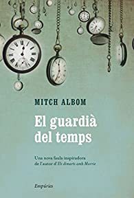 El Guardià Del Temps par Mitch Albom
