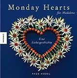 Geschenkidee  - Monday Hearts für Madalene: Eine Liebesgeschichte. Das perfekte Geschenk zum Valentinstag