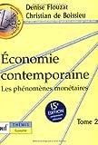 Économie contemporaine , tome 2 - Les phénomènes monétaires