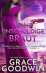 Seine unschuldige Braut (Interstellare Bräute® Programm: Die Jungfrauen, Band 4)