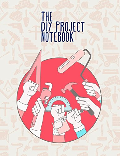 The DIY Project Notebook: Large Sketchbook for Your Big and Small Projects