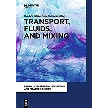 Transport, Fluids, and Mixing